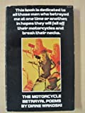 The Motorcycle Betrayal Poems by Wakoski, Diane published by Simon & Schuster Hardcover