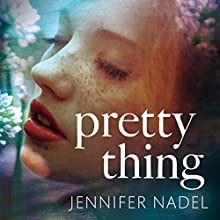 Pretty Thing (       UNABRIDGED) by Jennifer Nadel Narrated by Katy Sobey