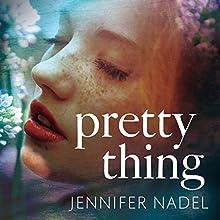 Pretty Thing (       UNABRIDGED) by Jennifer Nadel Narrated by Katy Sobey