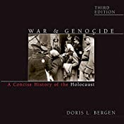 War and Genocide: A Concise History of the Holocaust | [Doris L. Bergen]