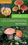 echange, troc Hervé Chaumeton, Jean Guillot, Jean-Louis Lamaison, Michèle Champciaux, Patrice Leraut - Les champignons de France