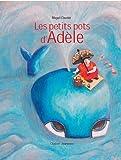 Les petits pots d\'Adèle par Magali Clavelet