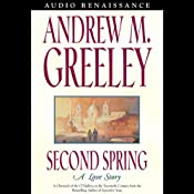Second Spring: A Love Story | [Andrew Greeley]