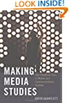 Making Media Studies: The Creativity...