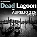 Aurelio Zen: Dead Lagoon Audiobook by Michael Dibdin Narrated by Cameron Stewart