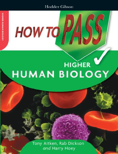 How to Pass Higher Human Biology (How To Pass - Higher Level)