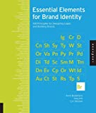 Essential Elements for Brand Identity: 100 Principles for Designing Logos and Building Brands (Design Essentials)
