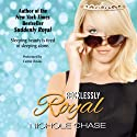 Recklessly Royal (       UNABRIDGED) by Nichole Chase Narrated by Caitlin Davies