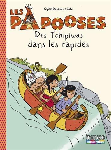 Les Papooses (5) : Des Tchipiwas dans les rapides