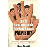 How to Know and Choose Your Men Through Palmistry