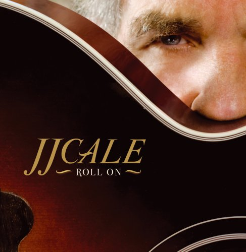 J.J. Cale - Roll on (Feat. Eric Clapton auf dem Titelstück) - Zortam Music