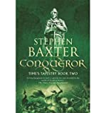 img - for Conqueror: Time's Tapestry Book Two (Stephen Baxter; UK Tradepaper) book / textbook / text book