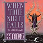 When True Night Falls: Coldfire Trilogy, Book 2 (       UNABRIDGED) by C. S. Friedman Narrated by R. C. Bray