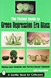 img - for The Pocket Guide to Green Depression Era Glass (Schiffer Book for Collectors) Paperback - July 1, 2007 book / textbook / text book