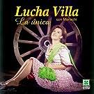 Lucha Villa con Mariachi: La U'nica