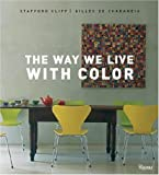 The Way We Live with Color (Way We Live (Rizzoli)) (0847831221) by Cliff, Stafford