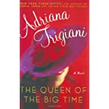 The Queen of the Big Time : A Novel ~ Adriana Trigiani