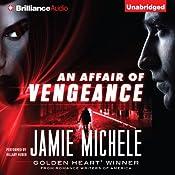 An Affair of Vengeance | [Jamie Michele]