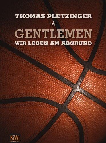 Gentlemen, wir leben am Abgrund: Eine Saison im deutschen Profi-Basketball (KiWi)