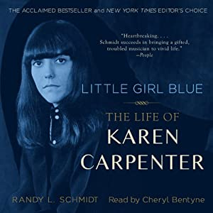 Little Girl Blue: The Life of Karen Carpenter | [Randy L. Schmidt]