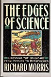 The Edges of Science: Crossing the Boundary from Physics to Metaphysics (0132350297) by Morris, Richard