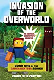 Invasion of the Overworld: Book One in the Gameknight999 Series: An Unofficial Minecrafter's Adventure