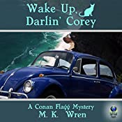 Wake Up, Darlin' Corey: A Conan Flagg Mystery | M. K. Wren