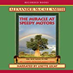 The Miracle at Speedy Motors: The No. 1 Ladies' Detective Agency (       UNABRIDGED) by Alexander McCall Smith Narrated by Lisette Lecat