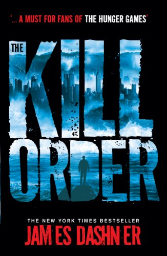 James Dashner - The Kill Order (Maze Runner prequel)