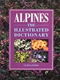 img - for Alpines: An Illustrated Dictionary by Innes, Clive (1995) Hardcover book / textbook / text book