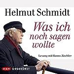 Was ich noch sagen wollte | Helmut Schmidt