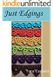 Just Edgings: 75 Crochet Border Patterns to Inspire Your Next Project (Tiger Road Crafts) (English Edition)