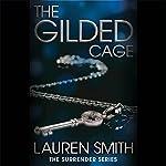The Gilded Cage: Surrender, Book 2 | Lauren Smith