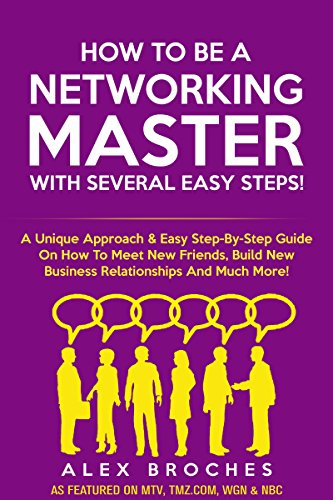 Free Kindle Book : How To Be A Networking Master With Several Easy Steps!