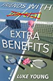 Friends With Extra Benefits (Friends With... Benefits Series (Book 4))