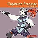 Capitaine Fracasse Hörbuch von Théophile Gautier Gesprochen von: Xavier Gallais