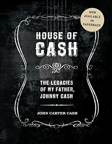 House of Cash: The Legacies of My Father, Johnny Cash PDF