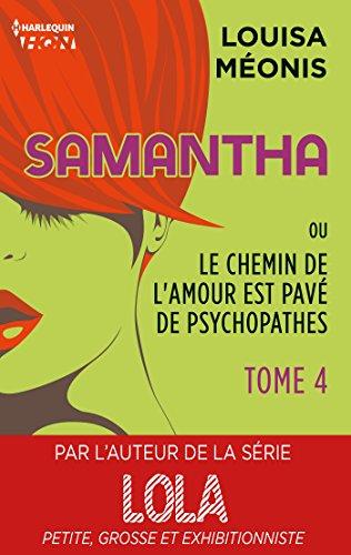 Samantha ou Le chemin de l'amour est pavé de psychopathes - Tome 4 (HQN)