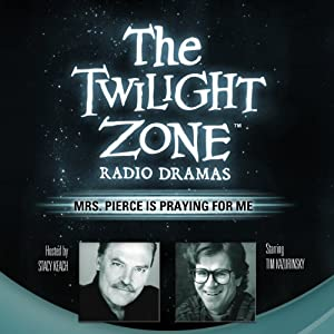 Mrs. Pierce Is Praying for Me: The Twilight Zone Radio Dramas | [Dennis Etchison]