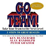 Go Team!: Take Your Team to the Next Level  3 Steps to Great Results
