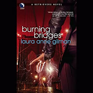Burning Bridges: A Retrievers Novel | [Laura Anne Gilman]