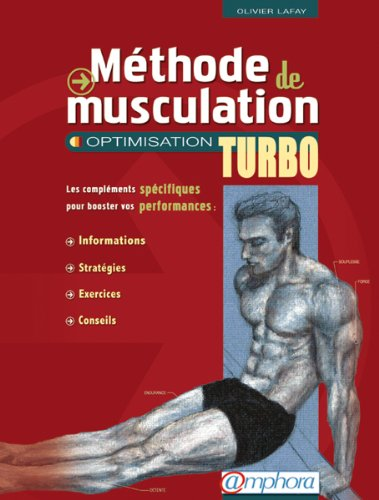 Méthode de Musculation - Optimisation Turbo de Olivier Lafay