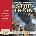 Stop the Train! (       UNABRIDGED) by Geraldine McCaughrean Narrated by Ellen Myrick, the Full Cast Family