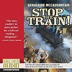 Stop the Train! | Geraldine McCaughrean