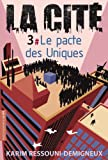 """Afficher """"LA CITE n° 3<br /> Le pacte des Uniques T3"""""""
