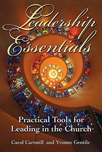 Leadership Essentials: Practical Tools for Leading in the Church