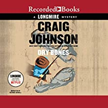 Dry Bones: A Walt Longmire Mystery (       UNABRIDGED) by Craig Johnson Narrated by George Guidall