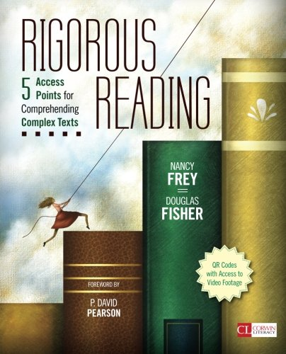 Rigorous Reading: 5 Access Points for Comprehending Complex Texts (Corwin Literacy) (Douglas Fisher And Nancy Frey compare prices)
