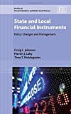 State and Local Financial Instruments: Policy Changes and Management (Studies in Fiscal Federalism and State-Local Finance)