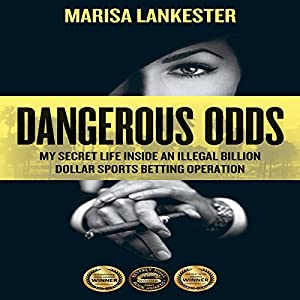 Dangerous Odds: My Secret Life Inside an Illegal Billion Dollar Sports Betting Operation Audiobook